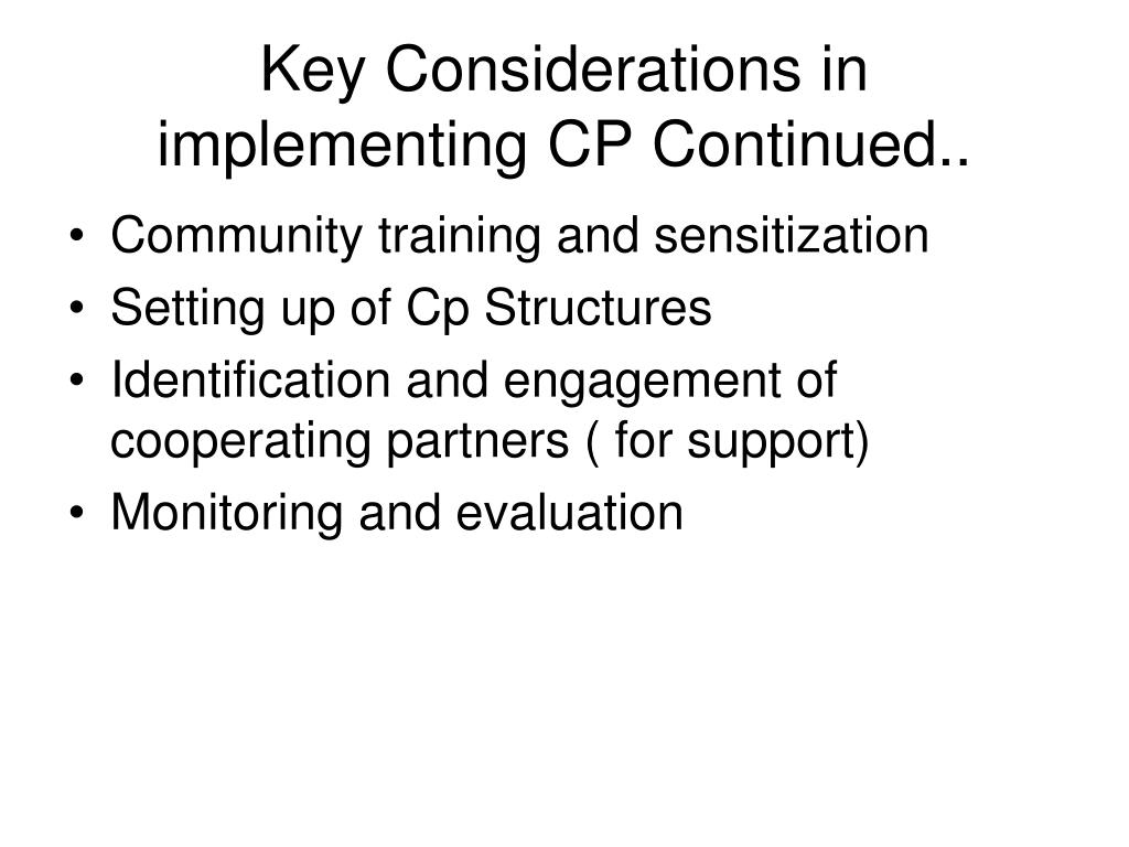 Key Considerations in implementing CP Continued..