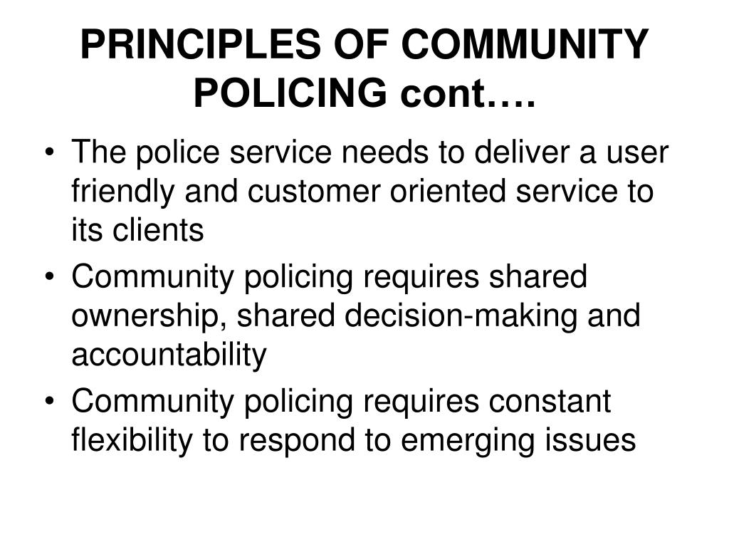 PRINCIPLES OF COMMUNITY POLICING cont….