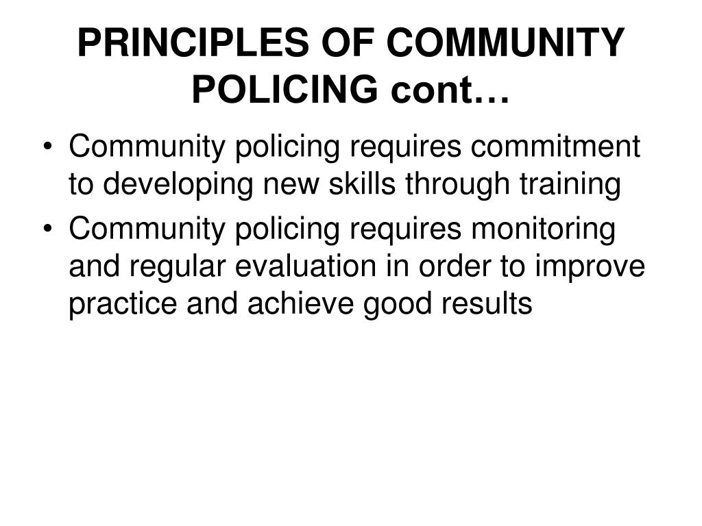 PRINCIPLES OF COMMUNITY POLICING cont…