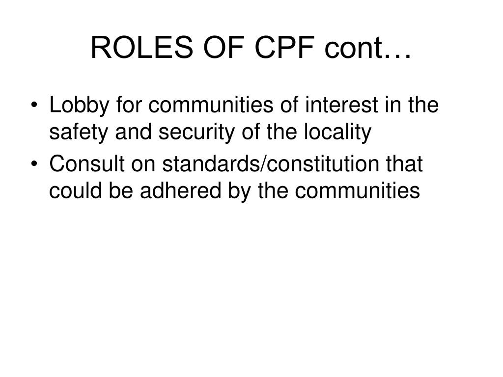 ROLES OF CPF cont…