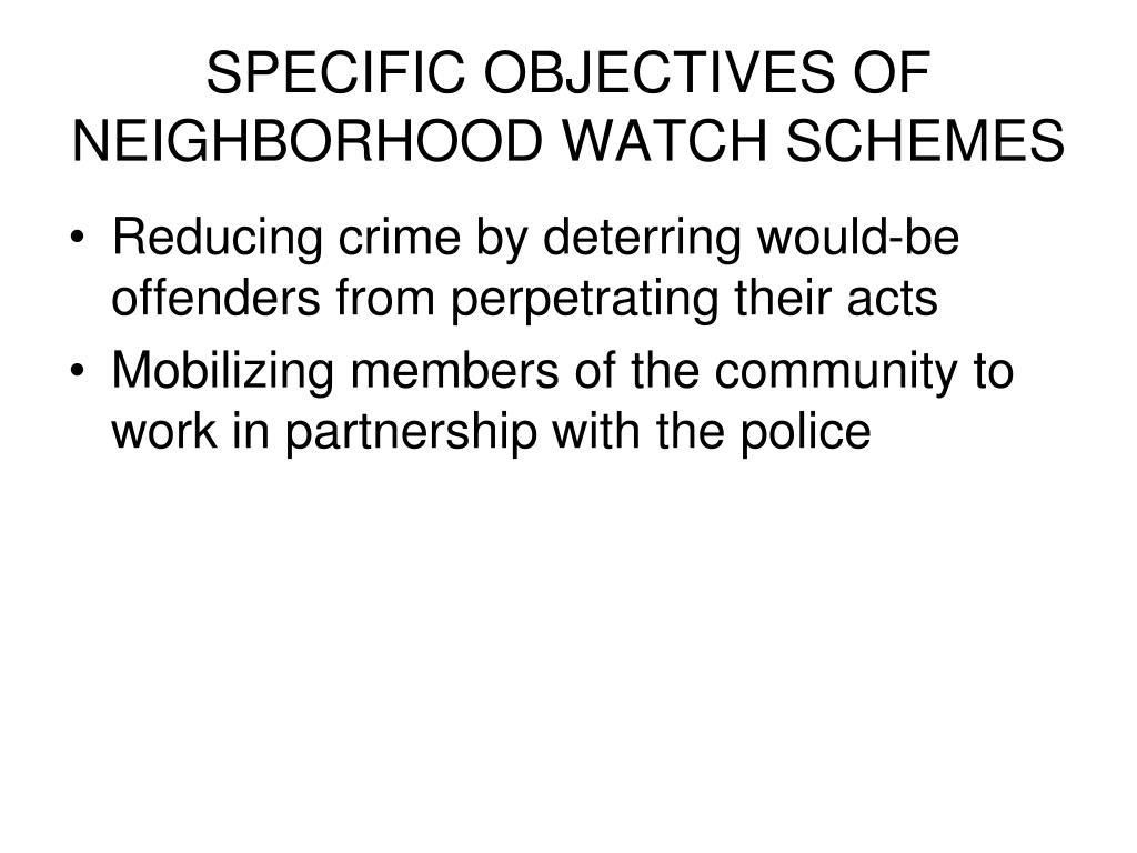 SPECIFIC OBJECTIVES OF NEIGHBORHOOD WATCH SCHEMES