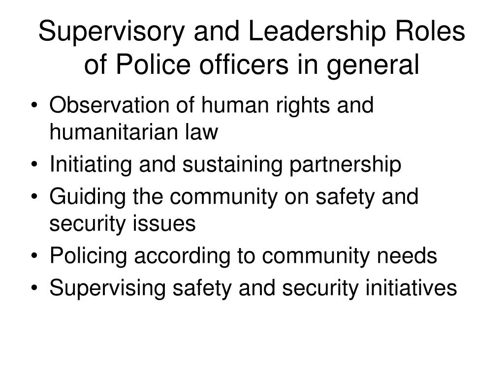 Supervisory and Leadership Roles of Police officers in general