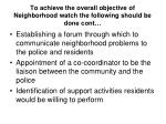 to achieve the overall objective of neighborhood watch the following should be done cont