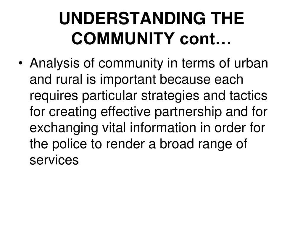 UNDERSTANDING THE COMMUNITY cont…