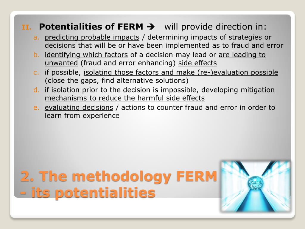 Potentialities of FERM