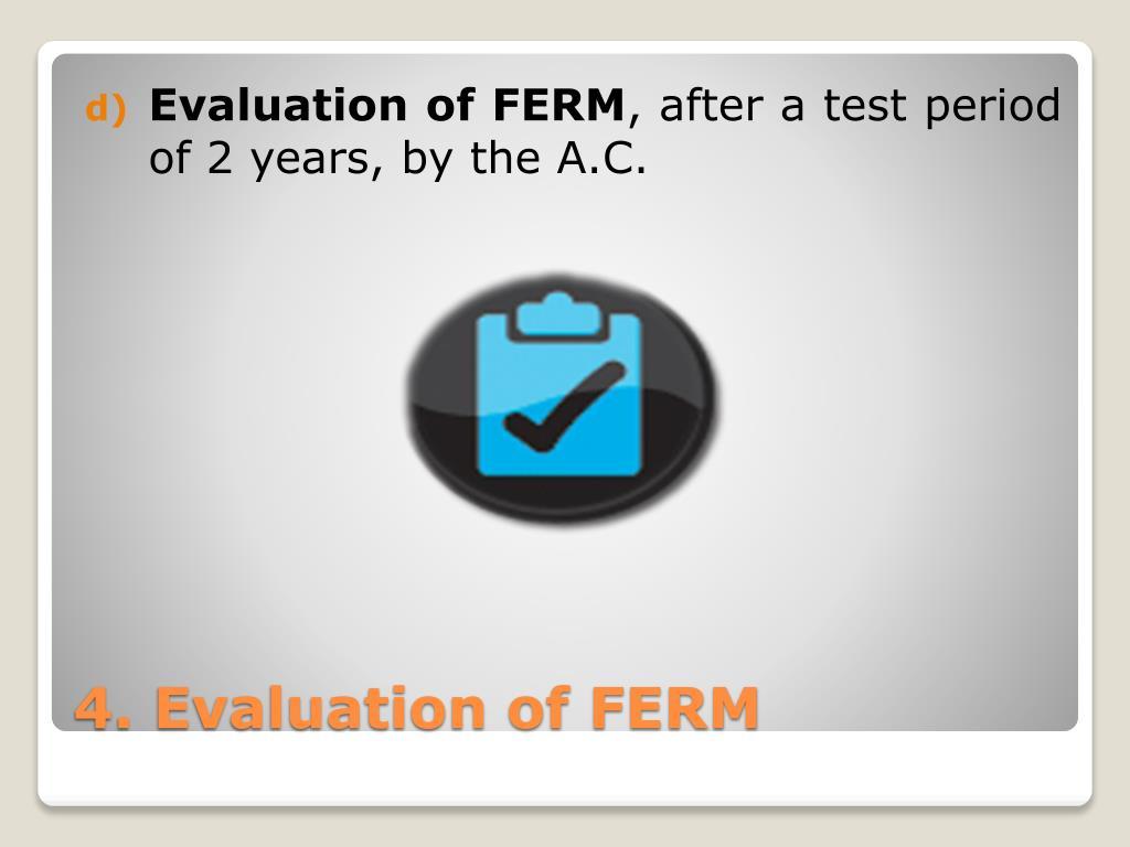 Evaluation of FERM