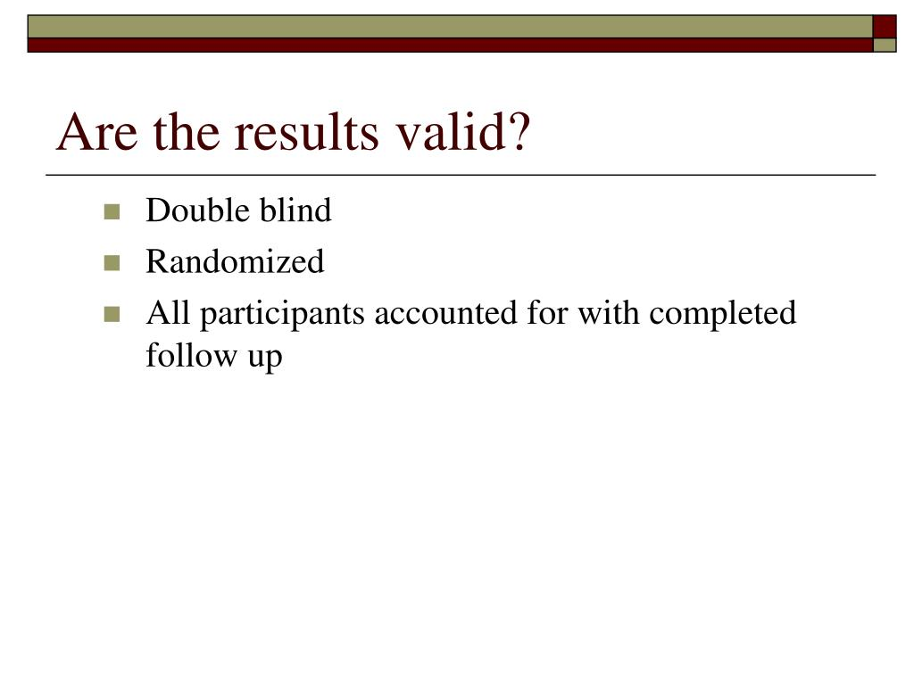 Are the results valid?