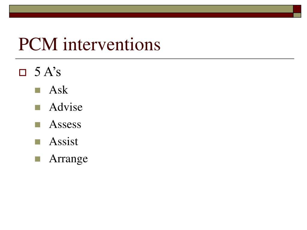 PCM interventions