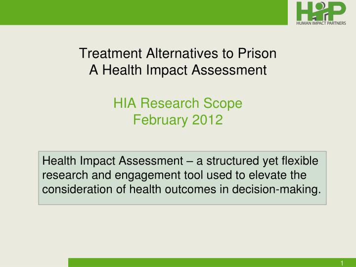 treatment alternatives to prison a health impact assessment hia research scope february 2012 n.