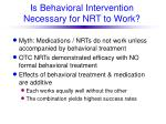is behavioral intervention necessary for nrt to work