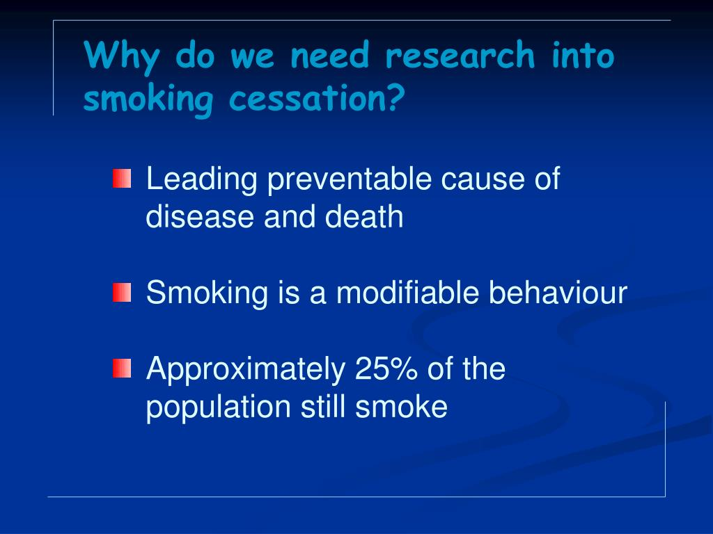 Why do we need research into smoking cessation?