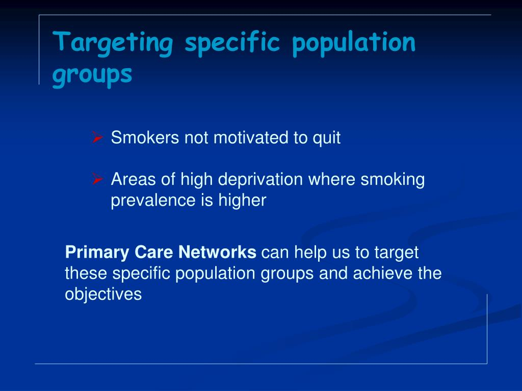 Targeting specific population groups