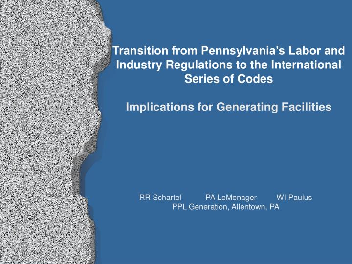 Transition from Pennsylvania's Labor and Industry Regulations to the International Series of Codes...