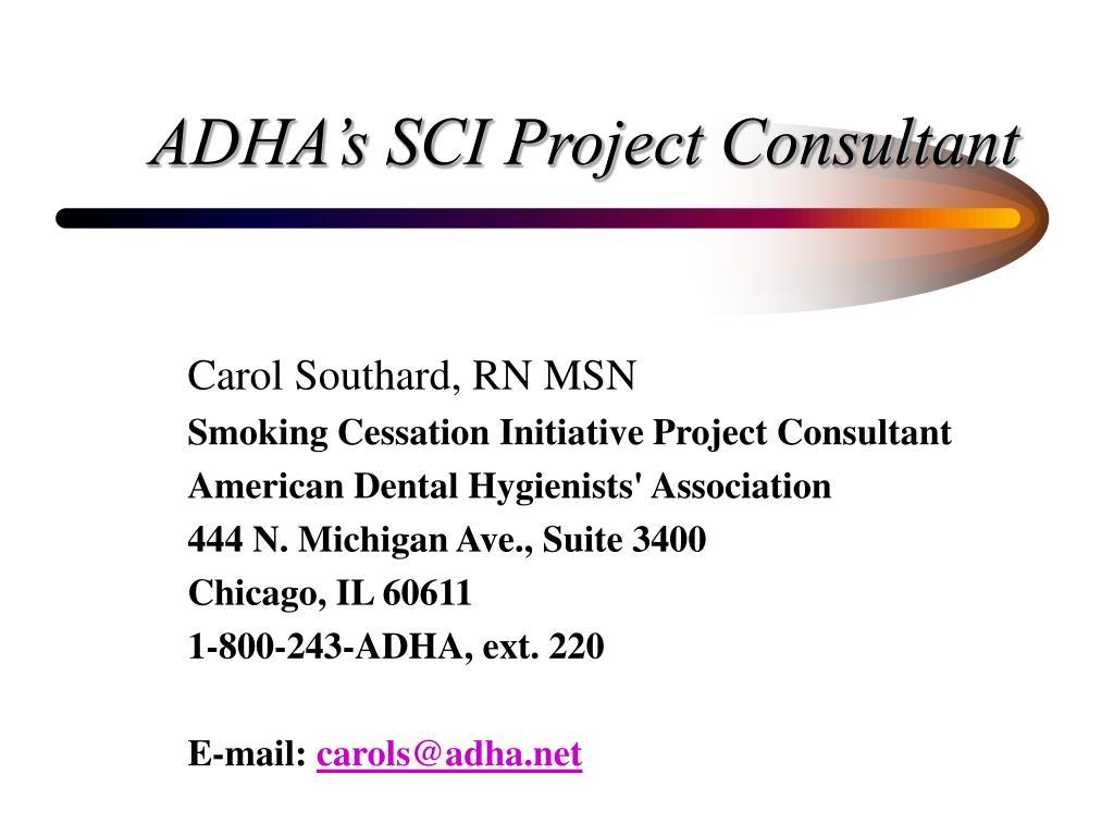 ADHA's SCI Project Consultant