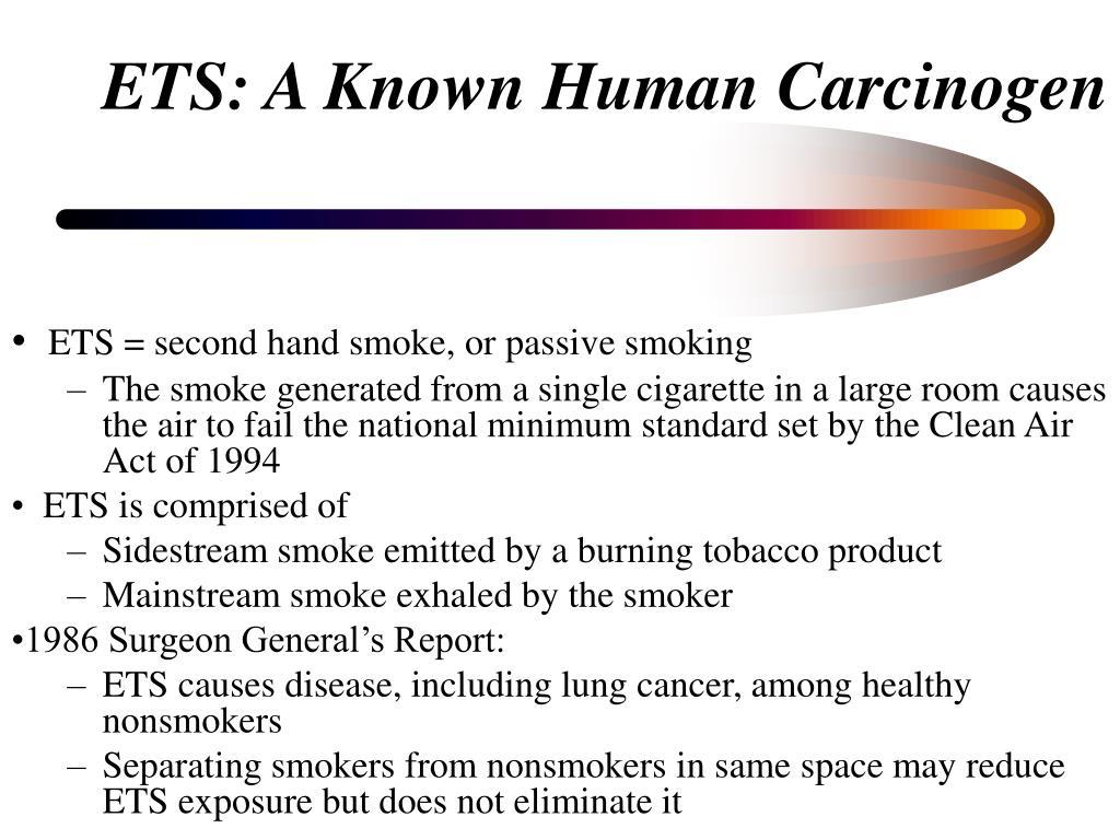 ETS = second hand smoke, or passive smoking