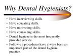 why dental hygienists