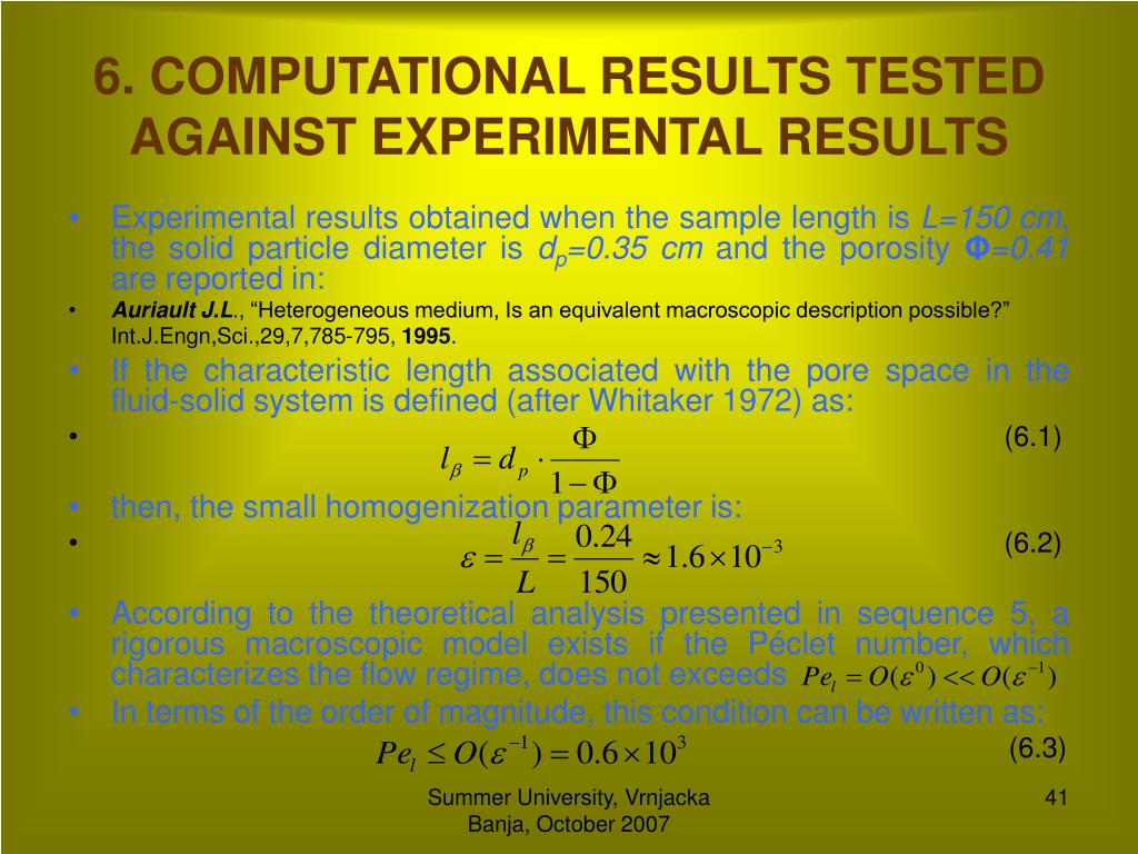 6. COMPUTATIONAL RESULTS TESTED AGAINST EXPERIMENTAL RESULTS