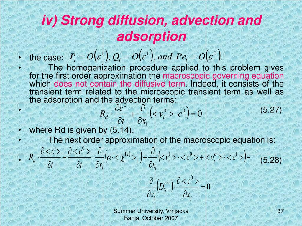 iv) Strong diffusion, advection and adsorption