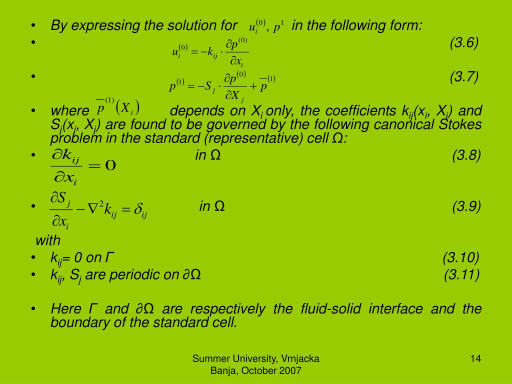 By expressing the solution for              in the following form: