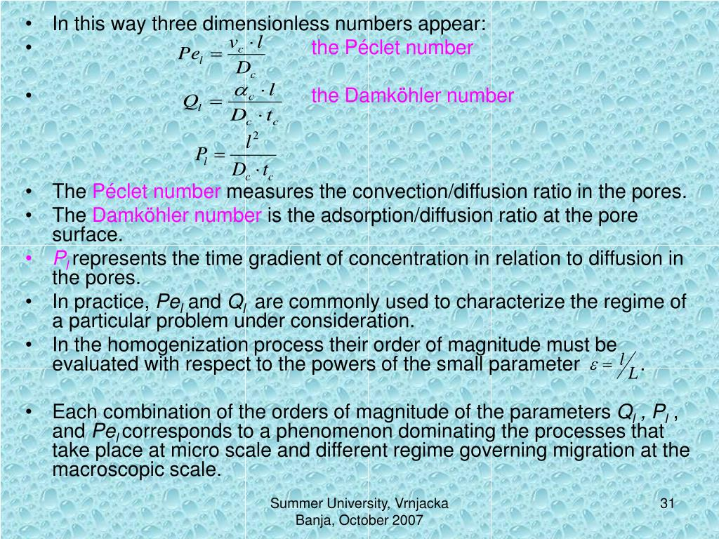 In this way three dimensionless numbers appear: