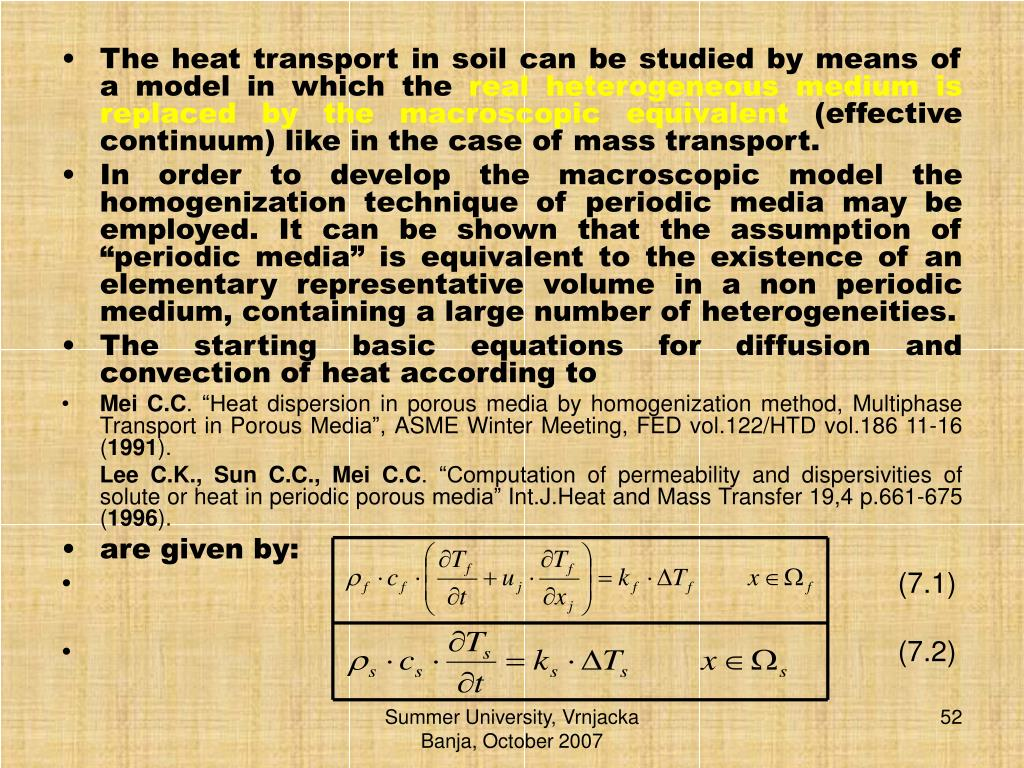 The heat transport in soil can be studied by means of a model in which the