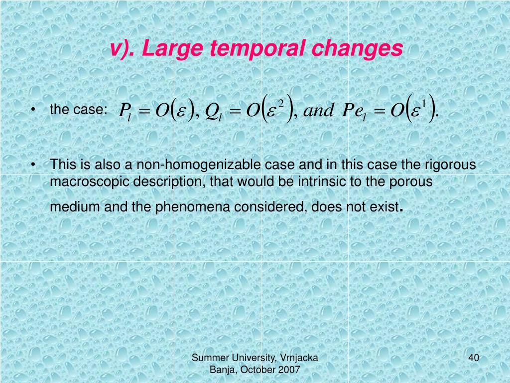 v). Large temporal changes