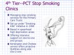 4 th tier pct stop smoking clinics