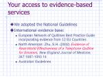 your access to evidence based services