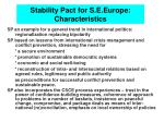 stability pact for s e europe characteristics