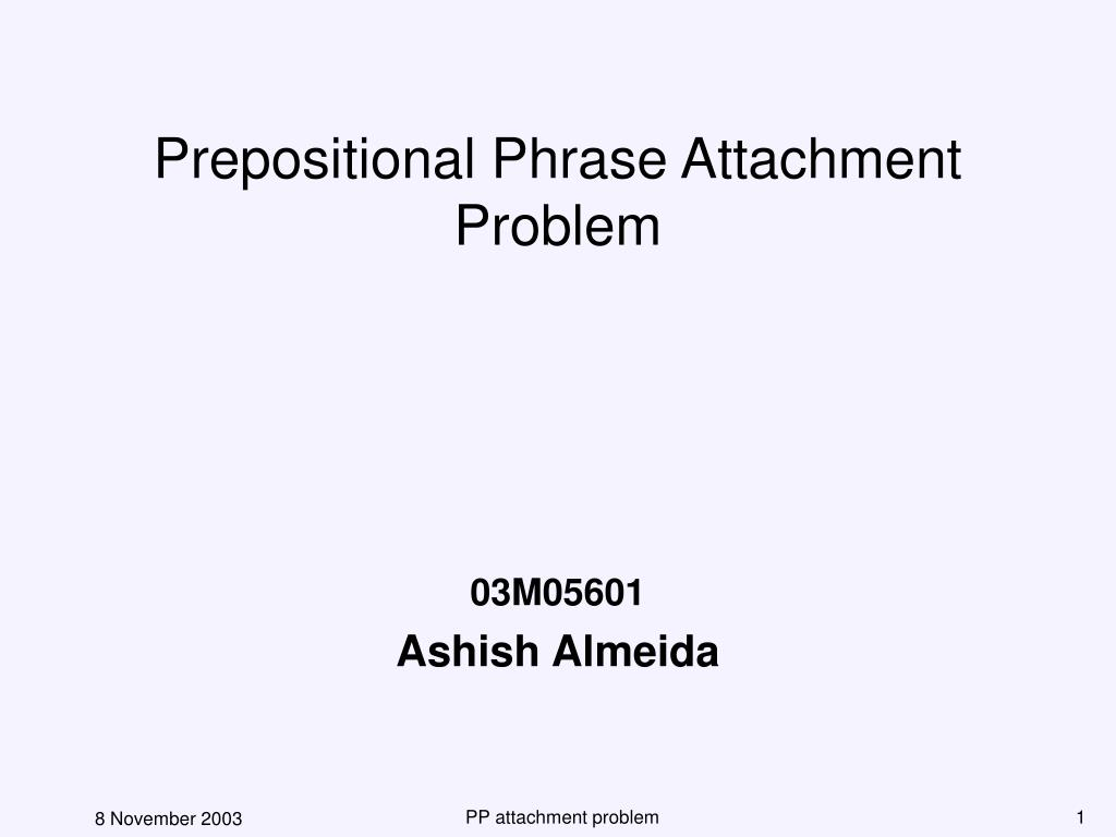 prepositional phrase attachment problem l.