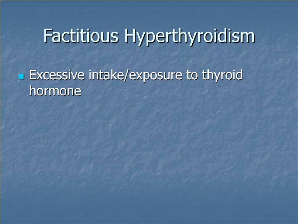 Factitious Hyperthyroidism