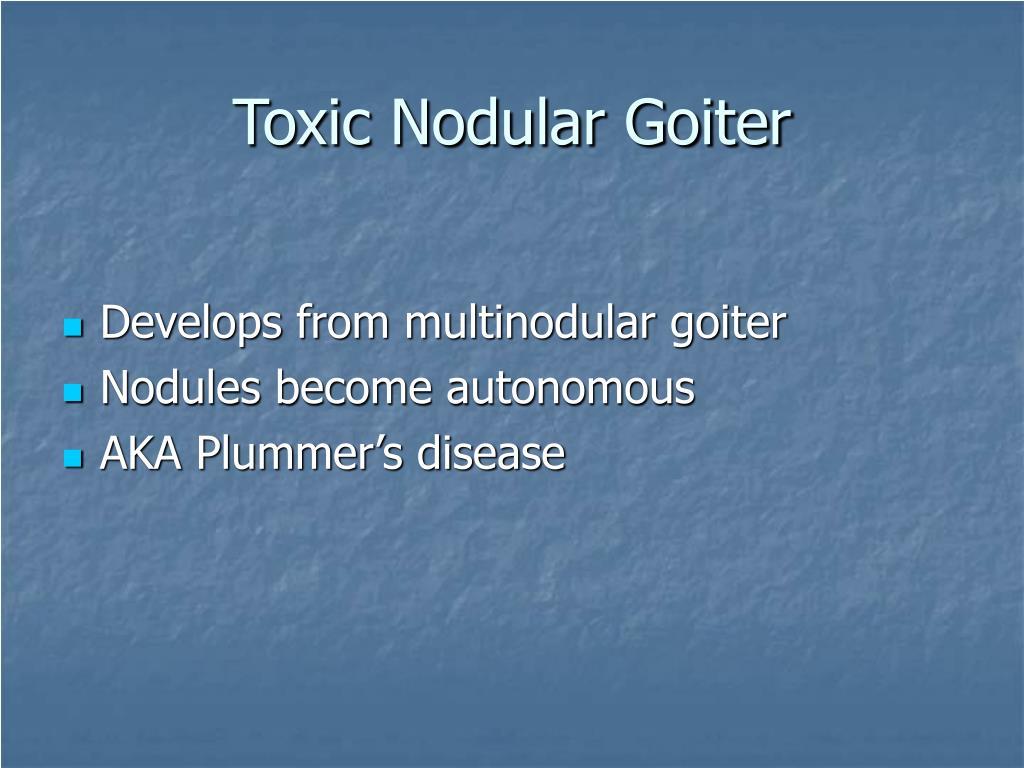 Toxic Nodular Goiter