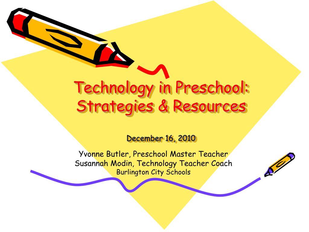 technology in preschool strategies resources december 16 2010 l.