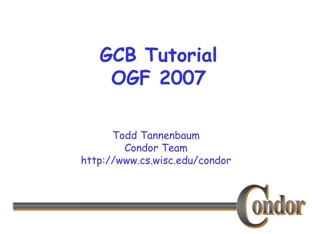 gcb tutorial ogf 2007