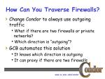 how can you traverse firewalls8