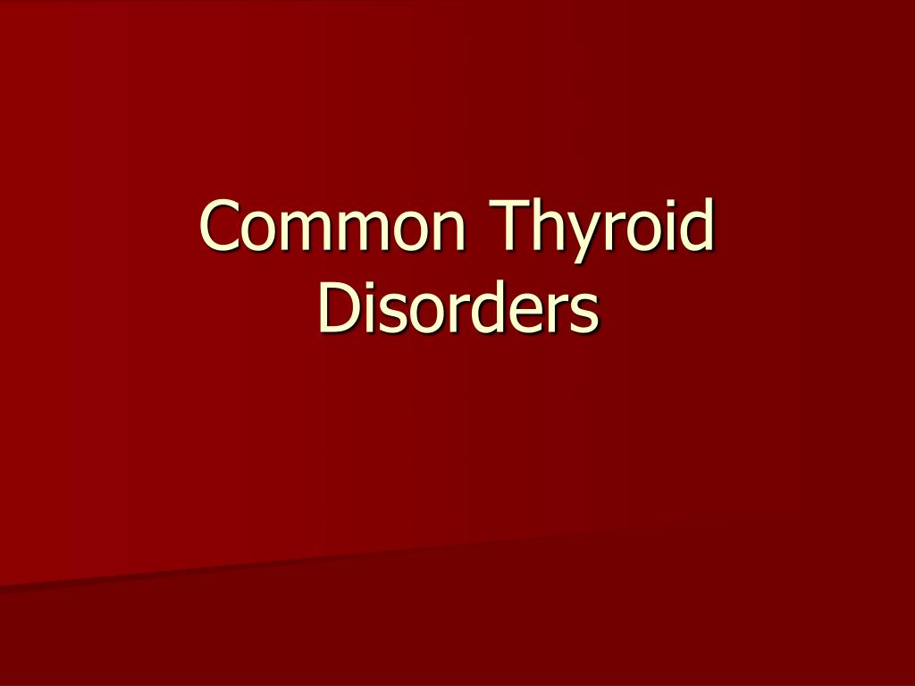 Common Thyroid Disorders