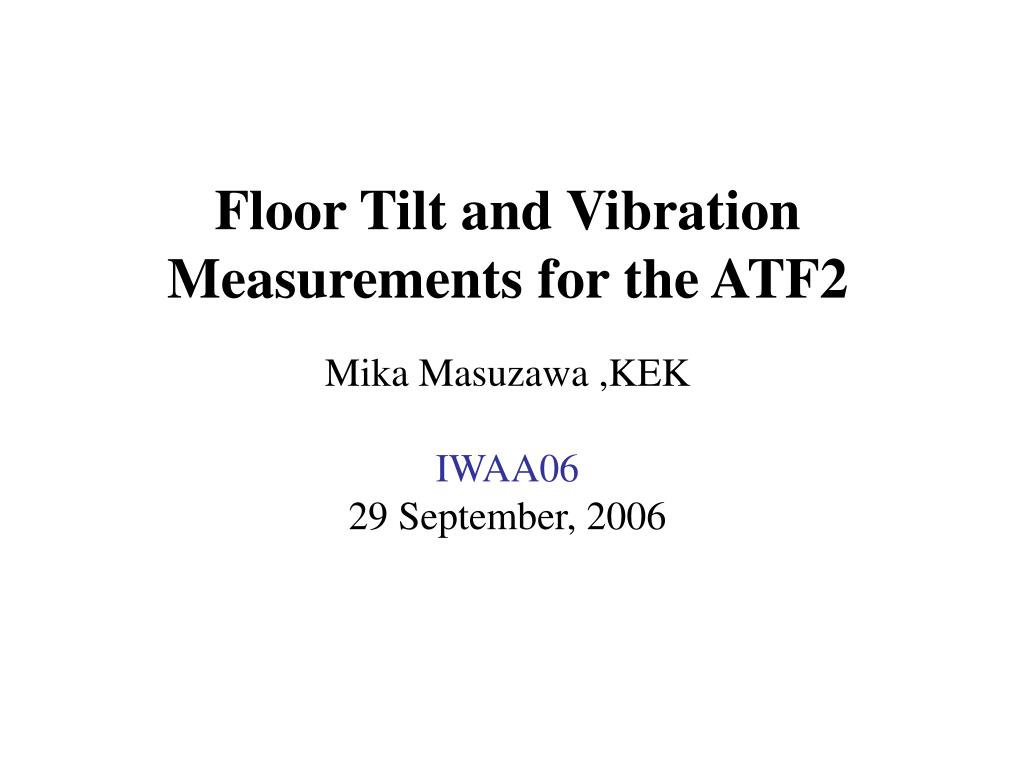 Floor Tilt and Vibration Measurements for the ATF2