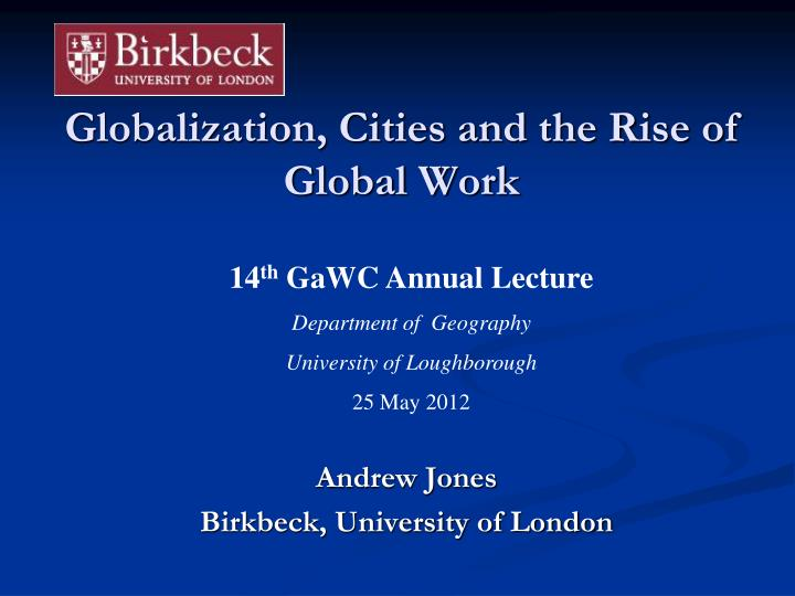 globalization cities and the rise of global work n.