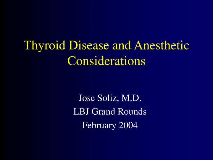 Jose soliz m d lbj grand rounds february 2004