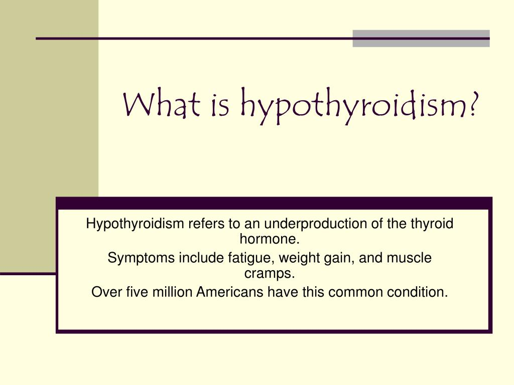 What is hypothyroidism?