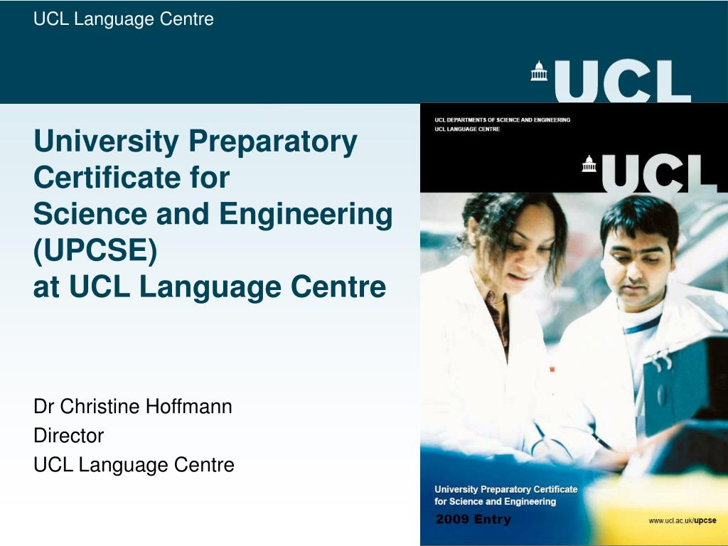 university preparatory certificate for science and engineering upcse at ucl language centre l.