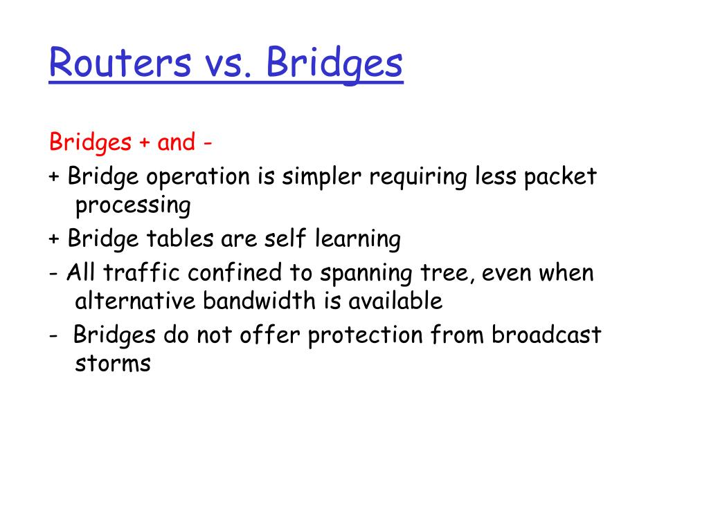 Routers vs. Bridges