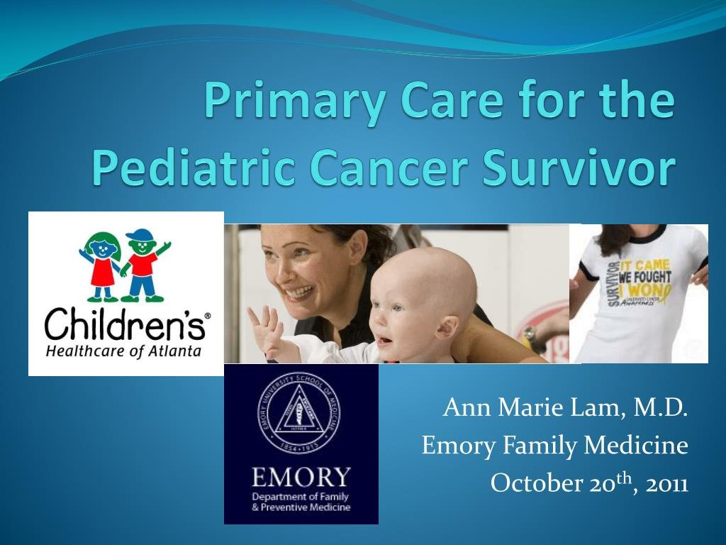 PPT - Primary Care for the Pediatric Cancer Survivor ...
