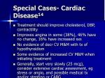 special cases cardiac disease 14