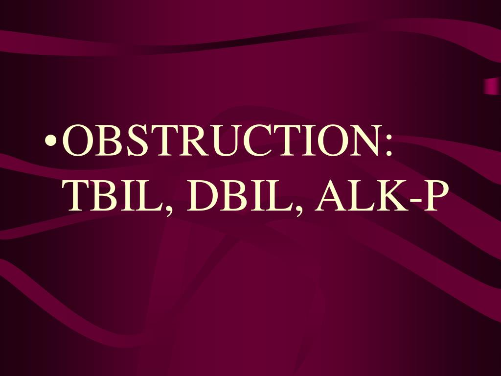 OBSTRUCTION: TBIL, DBIL, ALK-P
