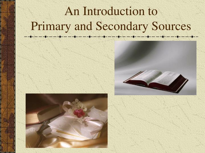 an introduction to primary and secondary sources n.