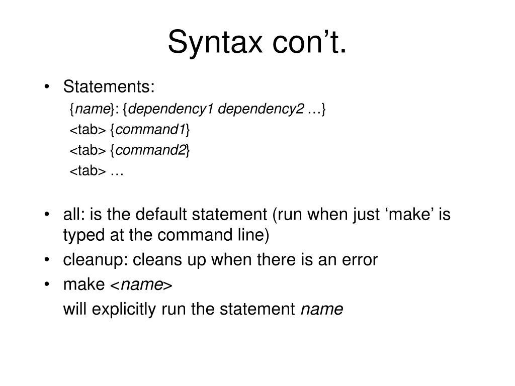 Syntax con't.