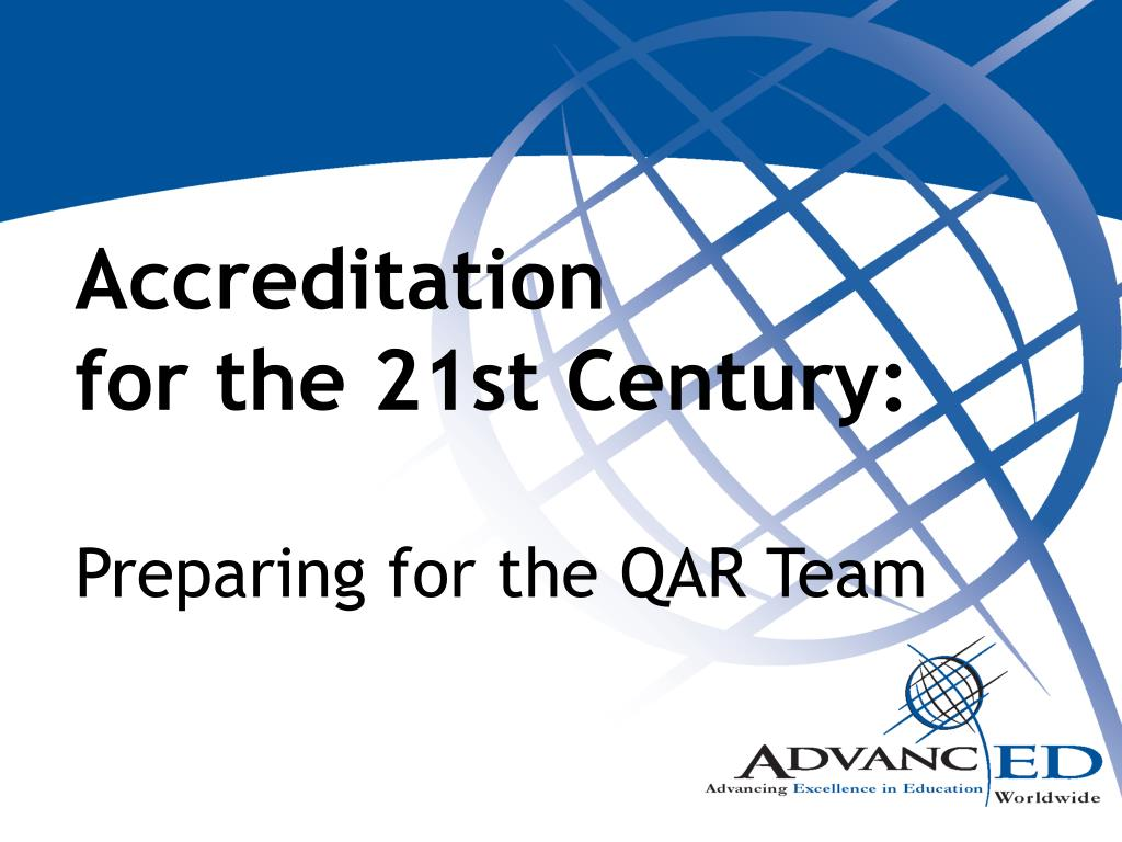 accreditation for the 21st century preparing for the qar team l.