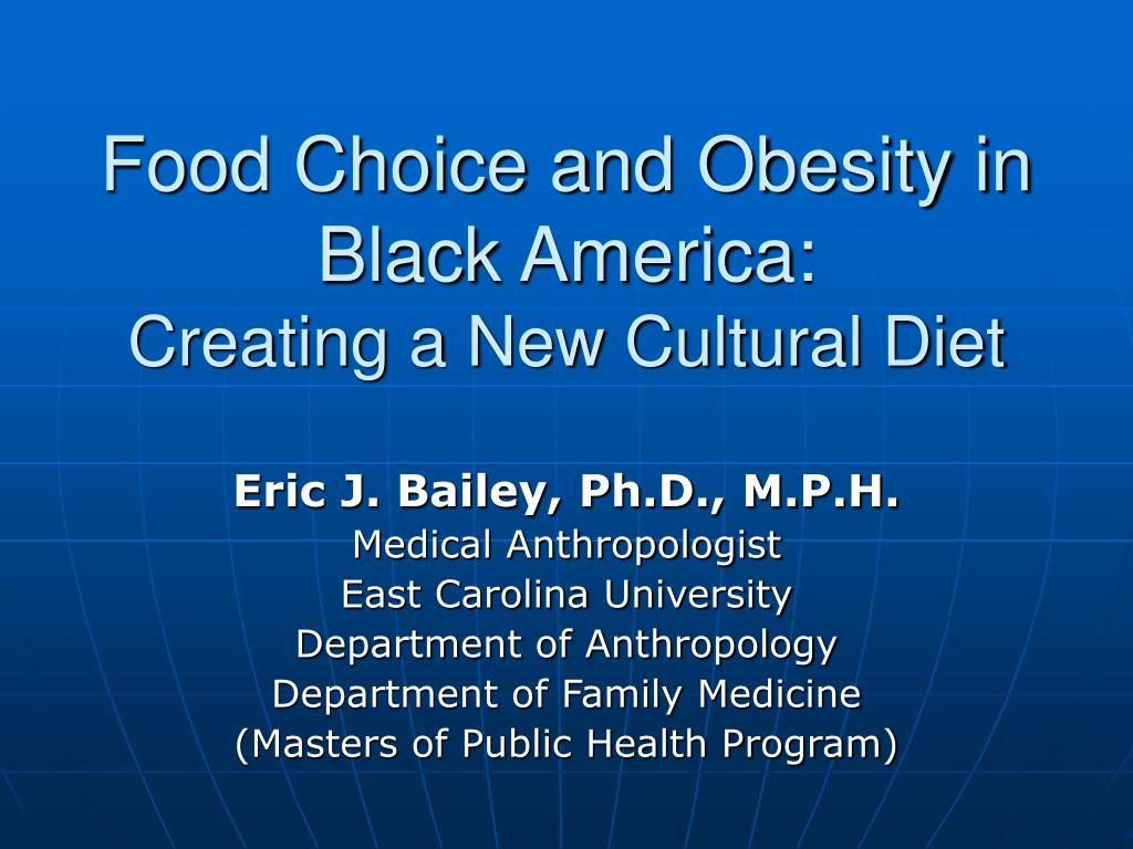 food choice and obesity in black america creating a new cultural diet l.