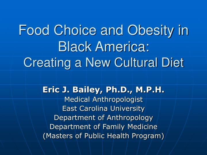 Food choice and obesity in black america creating a new cultural diet